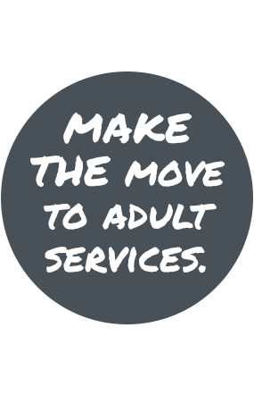 MAKE--THE-move-to-adult-services